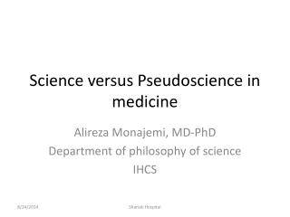 Science versus Pseudoscience in medicine