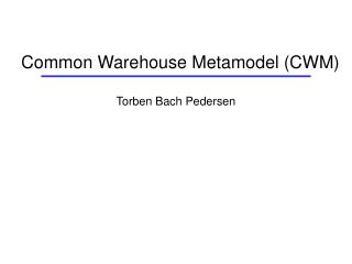Common Warehouse Metamodel CWM