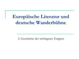 Europ�ische Literatur und  deutsche Wanderb�hne