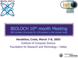 BIOLOCH 10 th  month Meeting BIO-mimetic structures for LOComotion in the Human body