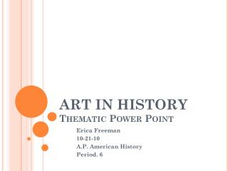 ART IN HISTORY  Thematic Power Point