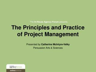 The Principles and Practice of Project Management