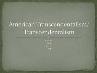 American Transcendentalism/ Transcendentalism