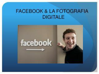 FACEBOOK & LA FOTOGRAFIA DIGITALE