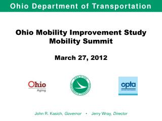 Ohio Mobility Improvement Study Mobility Summit March 27, 2012