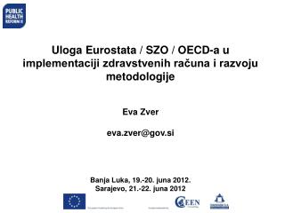 Uloga Eurostata / SZO / OECD-a u implementaciji zdravstvenih računa i razvoju metodologije