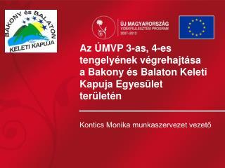 Az ÚMVP 3-as, 4-es tengelyének végrehajtása a Bakony és Balaton Keleti Kapuja Egyesület területén
