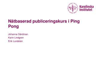 N�tbaserad publiceringskurs i Ping Pong