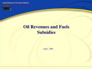 Oil Revenues and Fuels Subsidies