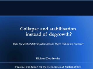 Collapse and stabilisation  instead of degrowth?