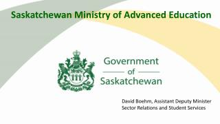 David Boehm,  Assistant Deputy Minister  Sector Relations and Student Services