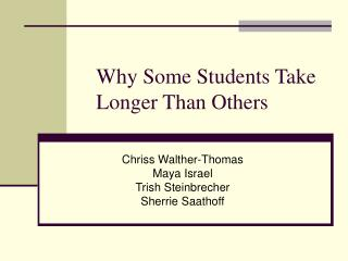 Why Some Students Take Longer Than Others