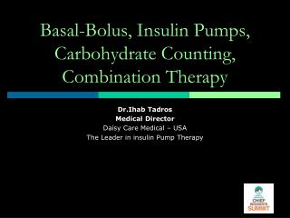 Basal-Bolus, Insulin Pumps, Carbohydrate Counting, Combination Therapy
