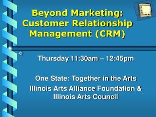 Beyond Marketing: Customer Relationship Management CRM