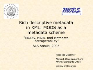 Rich descriptive metadata in XML: MODS as a metadata scheme