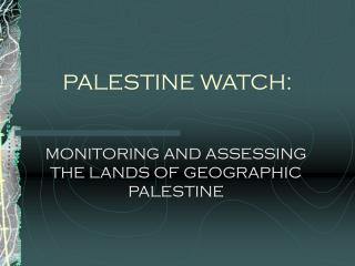 PALESTINE WATCH: