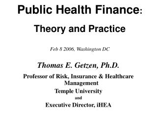 Public Health Finance : Theory and Practice Feb 8 2006, Washington DC