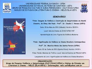 UNIVERSIDADE FEDERAL DA BAHIA – UFBA UNIVERSIDADE ESTADUAL DE FEIRA DE SANTANA – UEFS