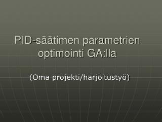 PID-säätimen parametrien optimointi GA:lla