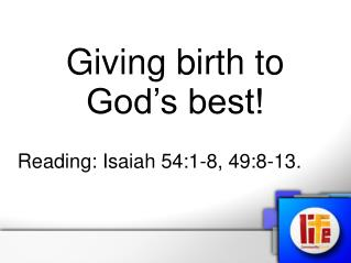 Giving birth to       God's best!