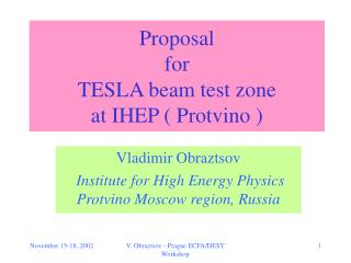 Proposal for  TESLA beam test zone at IHEP ( Protvino )