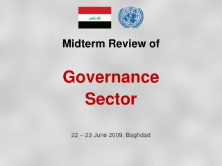 Midterm Review of  Governance  Sector 22 – 23 June 2009, Baghdad