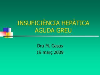 INSUFICIÈNCIA HEPÀTICA AGUDA GREU