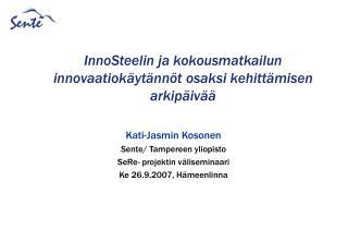 InnoSteelin ja kokousmatkailun innovaatiokäytännöt osaksi kehittämisen arkipäivää