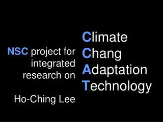 NSC  project for integrated research on Ho-Ching Lee