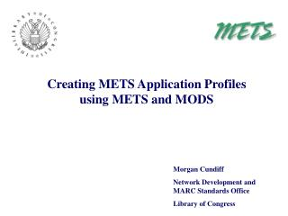Creating METS Application Profiles using METS and MODS