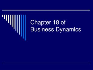 Chapter 18 of Business Dynamics