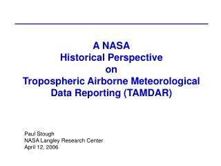 A NASA Historical Perspective on Tropospheric Airborne Meteorological Data Reporting (TAMDAR)