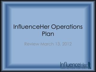 InfluenceHer  Operations Plan