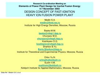 Medin S . A .  medin@ihed.ras.ru Institute for High Energy Densities, Moscow, Russia  Basko M.M.
