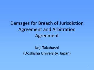 Damages for Breach of Jurisdiction Agreement and Arbitration Agreement