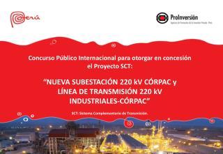 Concurso Público Internacional para otorgar en concesión el  Proyecto SCT: