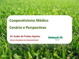Cooperativismo Médico  Cenário e Perspectivas