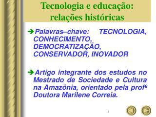 Tecnologia e educação: relações históricas