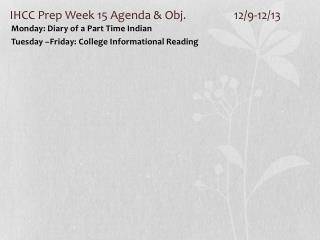 IHCC Prep Week 15 Agenda & Obj. 12/9-12/13