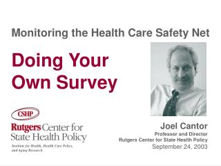 Monitoring the Health Care Safety Net Doing Your  Own Survey