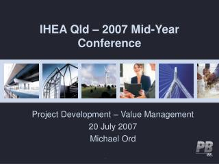 IHEA Qld – 2007 Mid-Year Conference