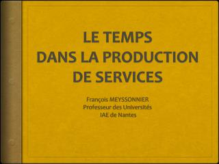 LE TEMPS DANS LA PRODUCTION DE SERVICES
