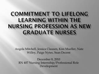 Commitment to Lifelong Learning within the Nursing Profession as New Graduate Nurses