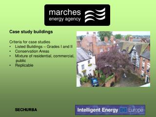 Case study buildings Criteria for case studies Listed Buildings – Grades I and II