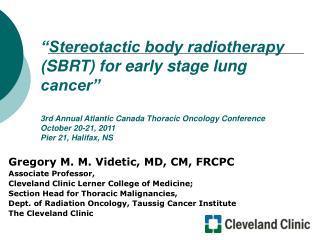 Gregory M. M. Videtic, MD, CM, FRCPC Associate Professor,