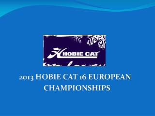 2013 HOBIE cat 16 EUROPEAN   CHAMPIONSHIPs