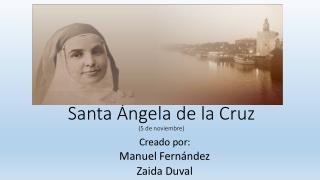 Santa Ángela de la Cruz (5 de noviembre)