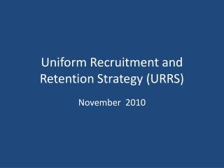 Uniform Recruitment and Retention Strategy (URRS)