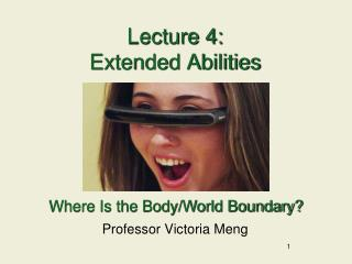 Lecture 4: Extended Abilities