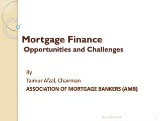 Mortgage  F inance   Opportunities and Challenges